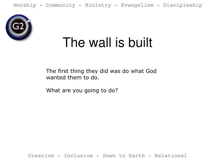 The wall is built