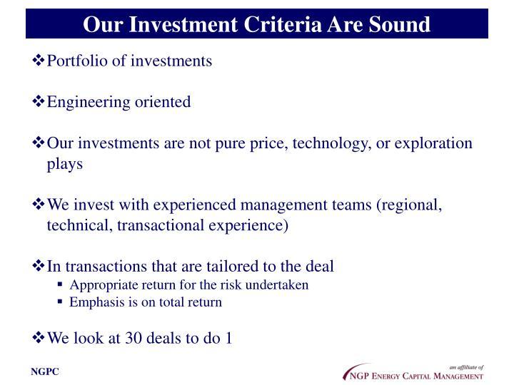 Our Investment Criteria Are Sound