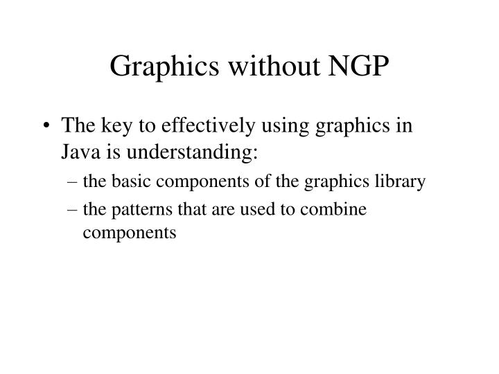 Graphics without ngp
