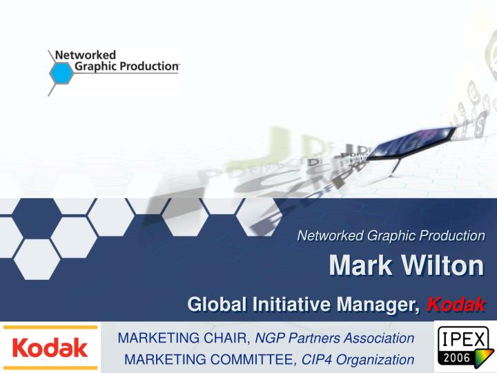 Networked graphic production mark wilton global initiative manager kodak