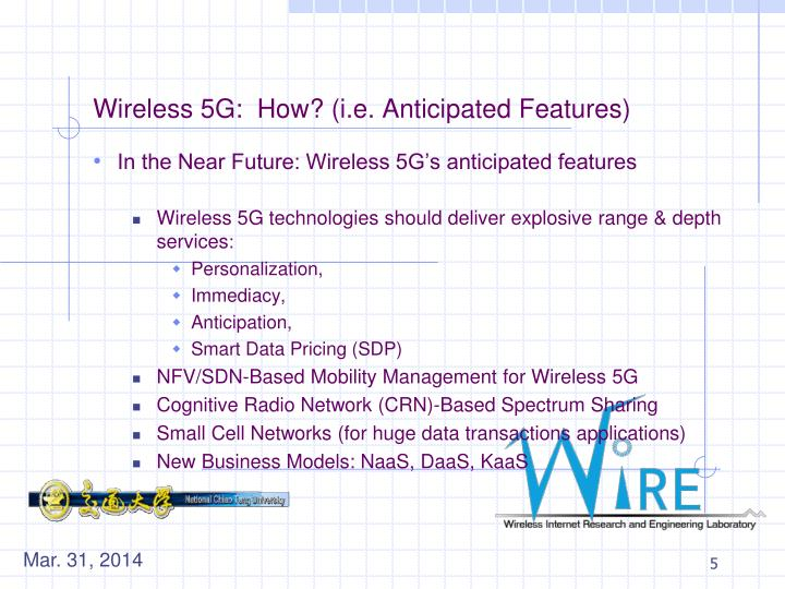 Wireless 5G:  How? (i.e. Anticipated Features)
