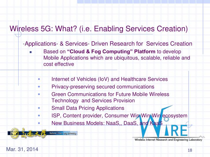 Wireless 5G: What? (i.e. Enabling Services Creation)