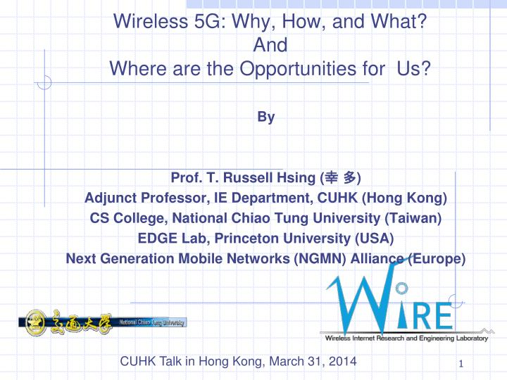 Wireless 5g why how and what and where are the opportunities for us