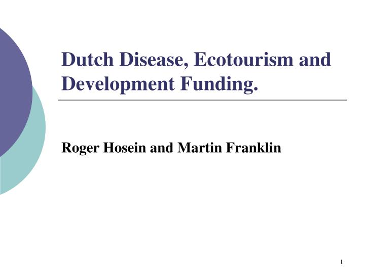 dutch disease ecotourism and development funding n.