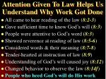 attention given to law helps us understand why work got done