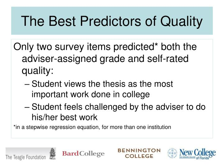 The Best Predictors of Quality