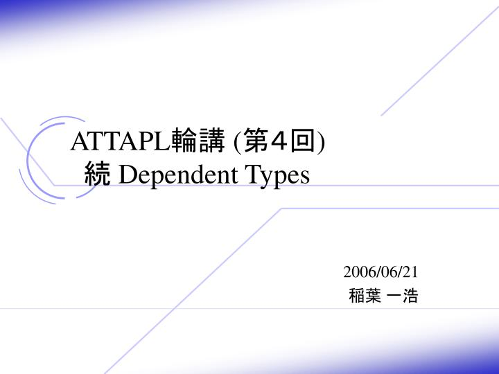 Attapl dependent types