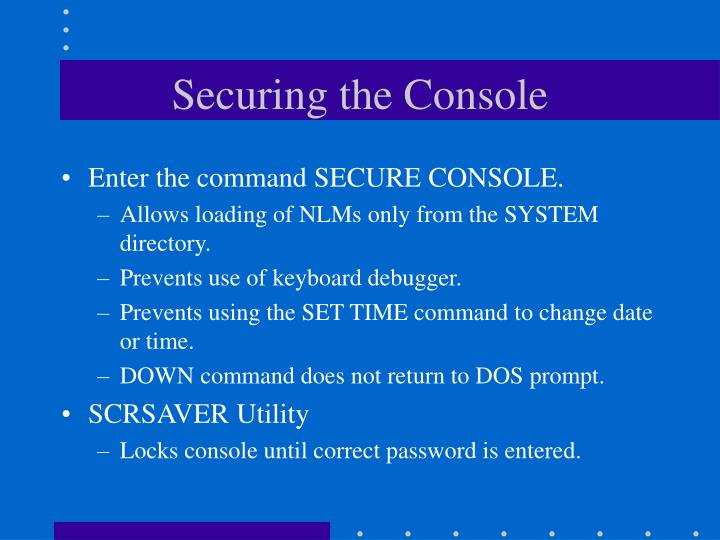Securing the Console