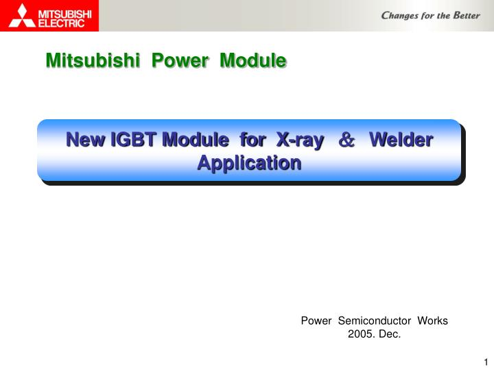 New igbt module for x ray welder application