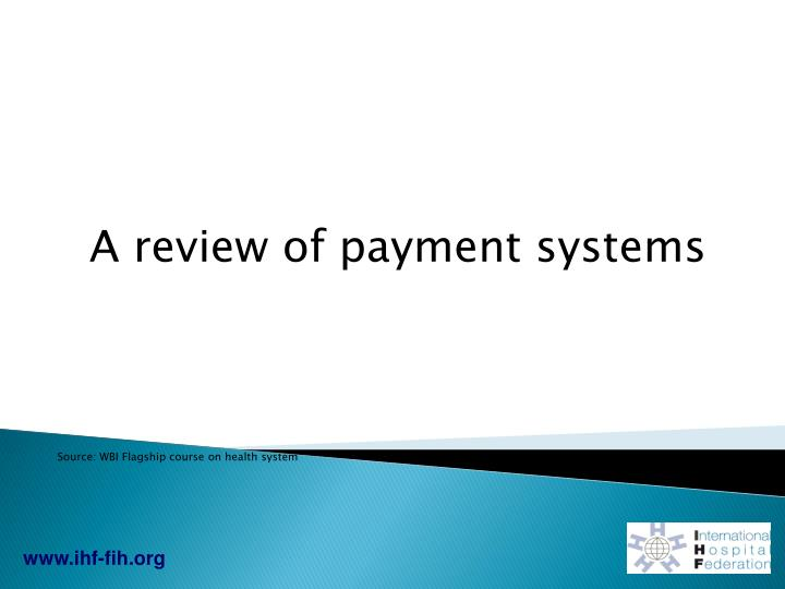 A review of payment systems