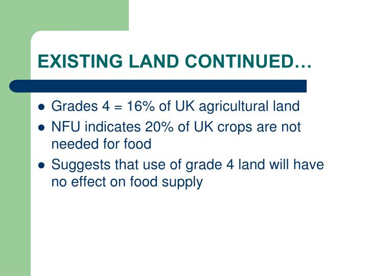 EXISTING LAND CONTINUED…