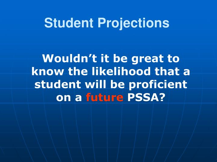 Student Projections