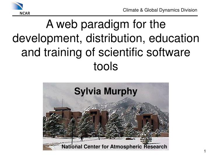 a web paradigm for the development distribution education and training of scientific software tools n.