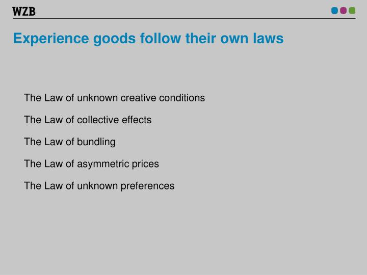Experience goods follow their own laws