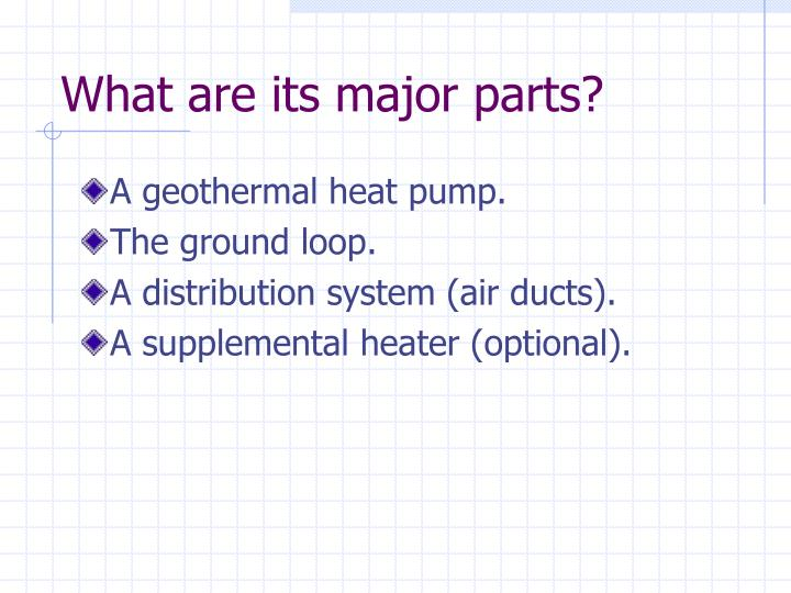 What are its major parts?