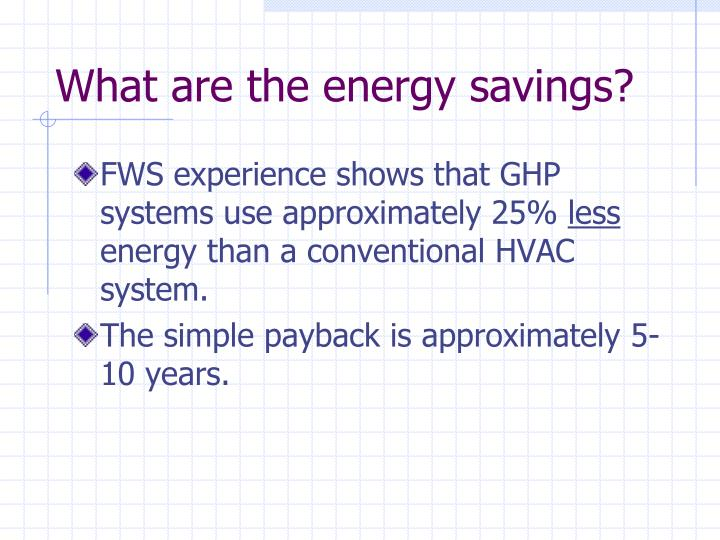 What are the energy savings?