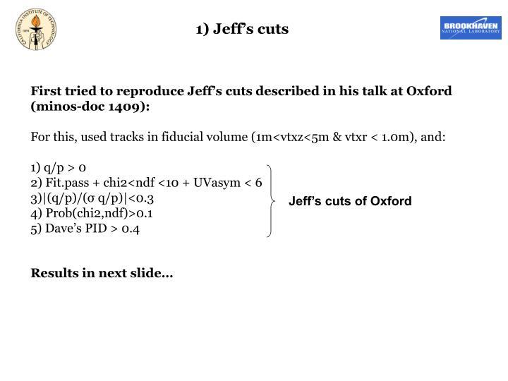 1) Jeff's cuts