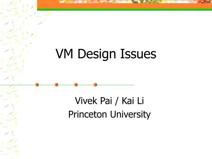 vm design issues n.