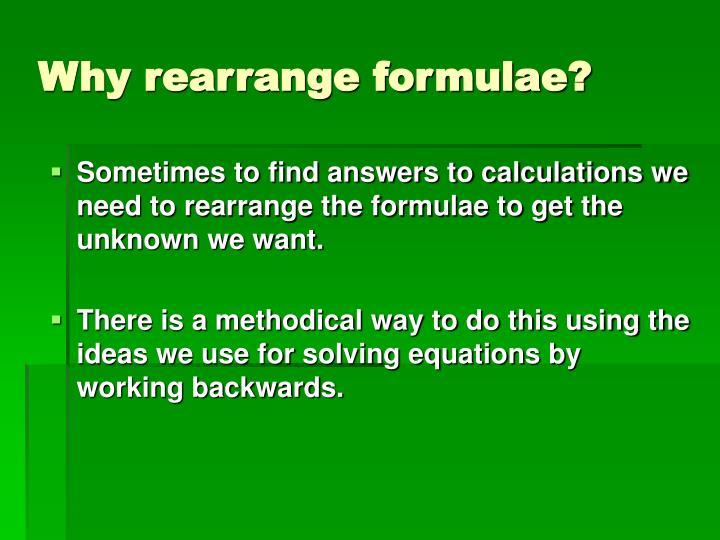 Why rearrange formulae