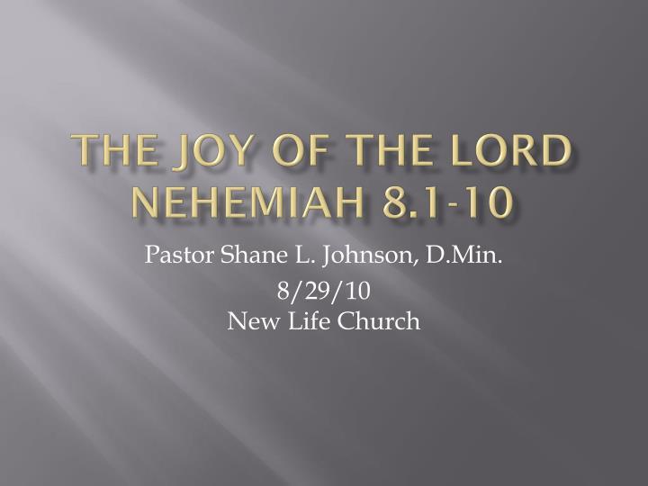 The joy of the lord nehemiah 8 1 10