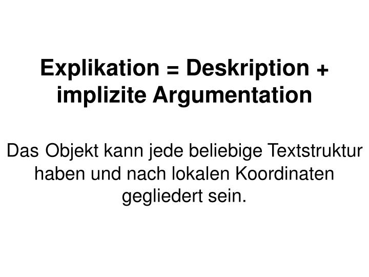 Explikation = Deskription + implizite Argumentation