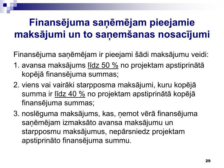 Finansējuma saņēmējam pieejamie maksājumi un to saņemšanas nosacījumi