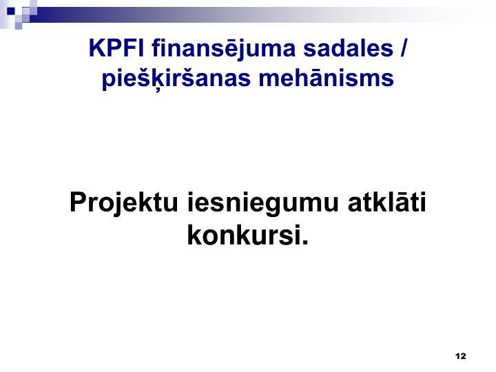 KPFI finansējuma sadales / piešķiršanas mehānisms