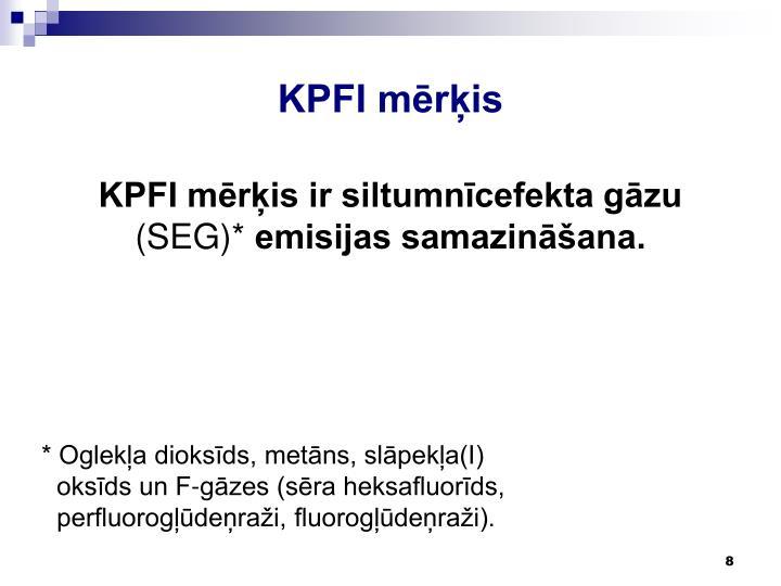 KPFI mērķis