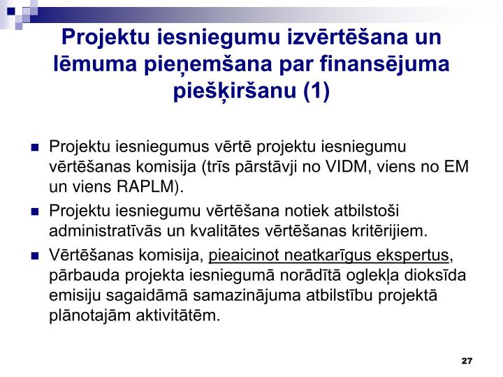 Projektu iesniegumu izvērtēšana un lēmuma pieņemšana par finansējuma piešķiršanu (1)
