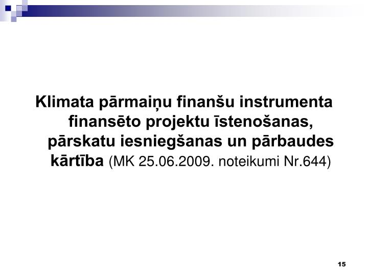 Klimata pārmaiņu finanšu instrumenta finansēto projektu īstenošanas, pārskatu iesniegšanas un pārbaudes kārtība