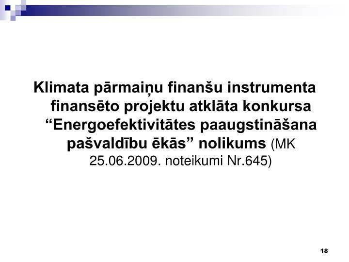 """Klimata pārmaiņu finanšu instrumenta finansēto projektu atklāta konkursa """"Energoefektivitātes paaugstināšana pašvaldību ēkās"""" nolikums"""