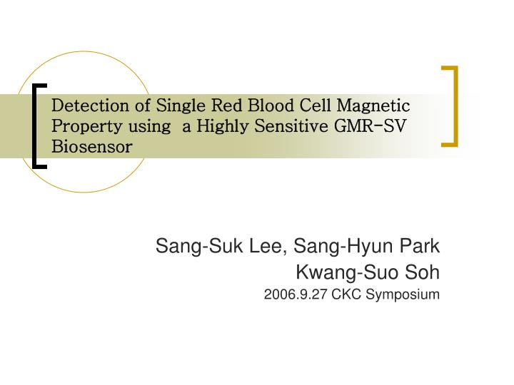 detection of single red blood cell magnetic property using a highly sensitive gmr sv biosensor n.