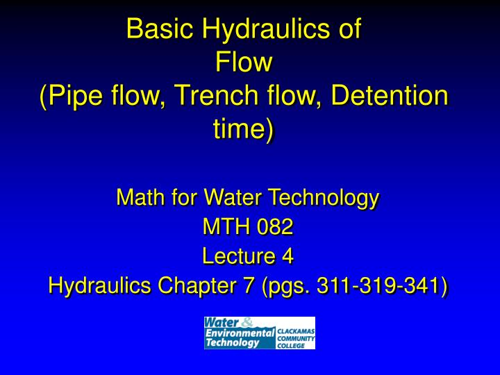 basic hydraulics of flow pipe flow trench flow detention time n.