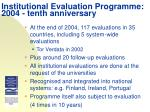 institutional evaluation programme 2004 tenth anniversary