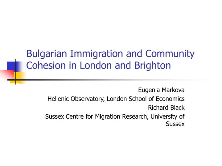 bulgarian immigration and community cohesion in london and brighton