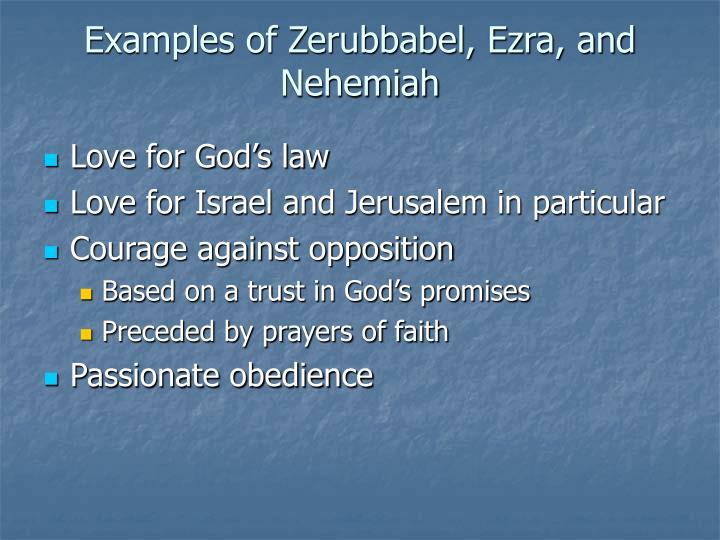 Examples of Zerubbabel, Ezra, and Nehemiah