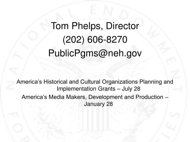Tom Phelps, Director