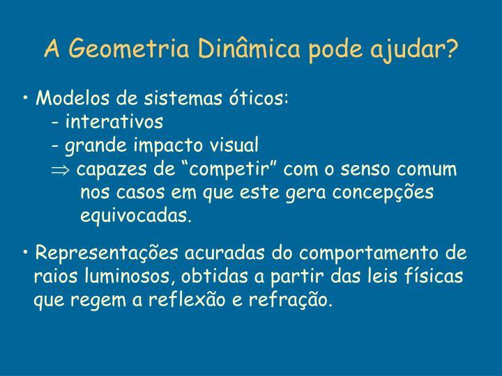 A Geometria Dinâmica pode ajudar?