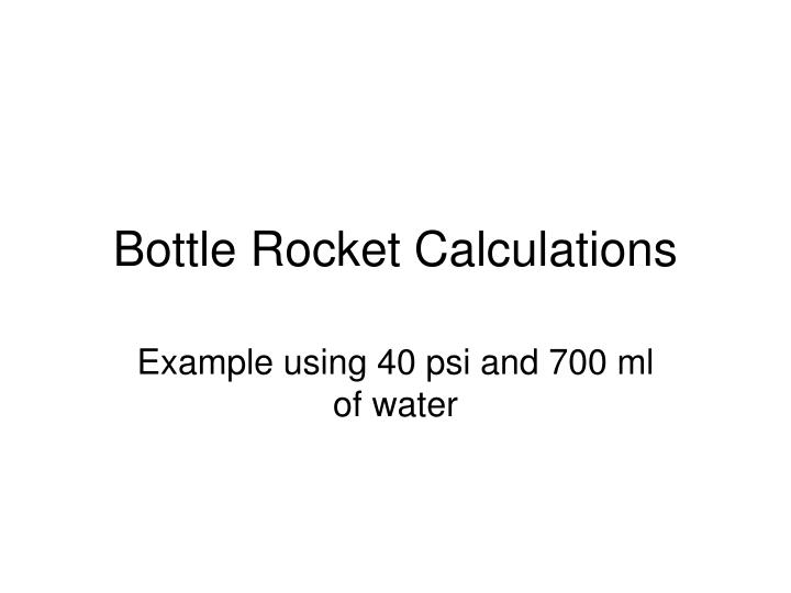 bottle rocket calculations n.