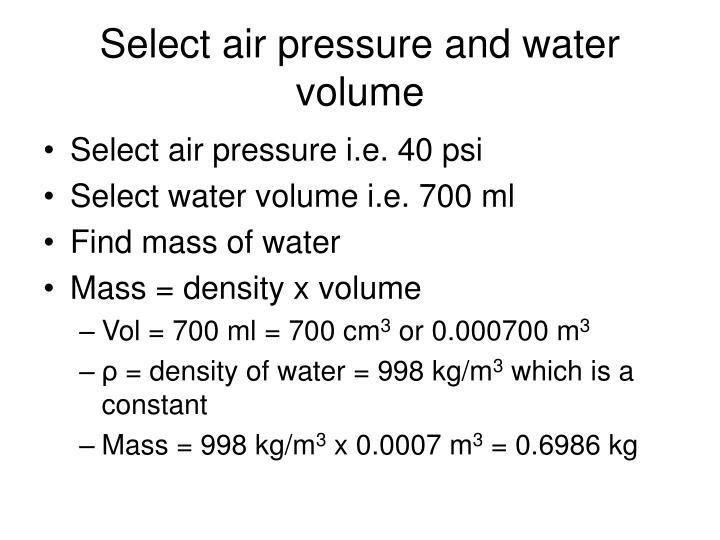 Select air pressure and water volume