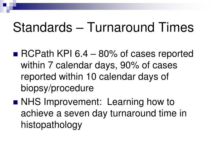 Standards – Turnaround Times