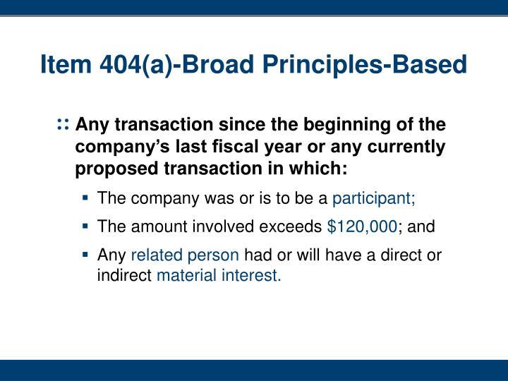 Item 404(a)-Broad Principles-Based