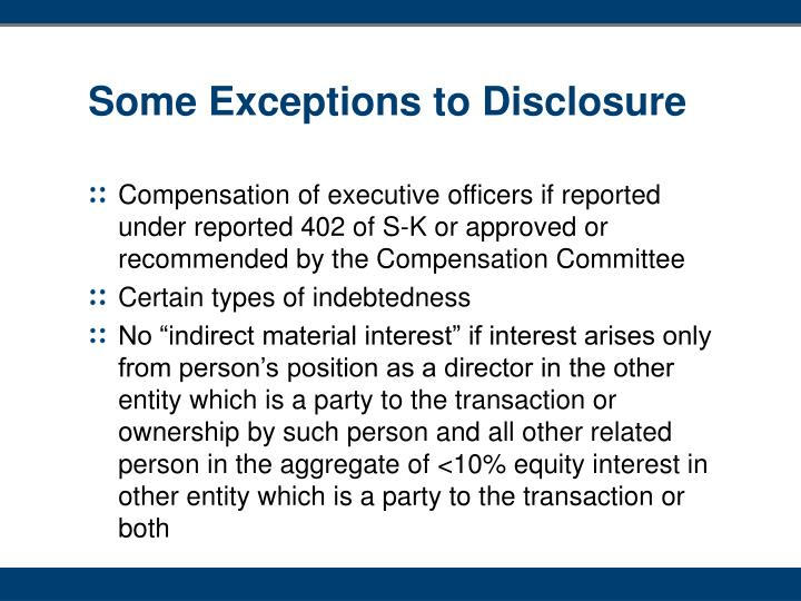 Some Exceptions to Disclosure