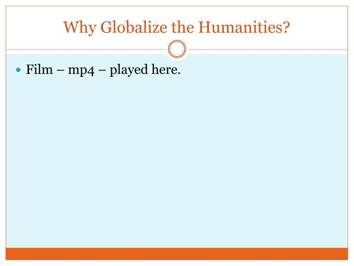 Why Globalize the Humanities?