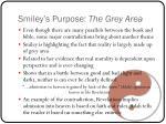 smiley s purpose the grey area