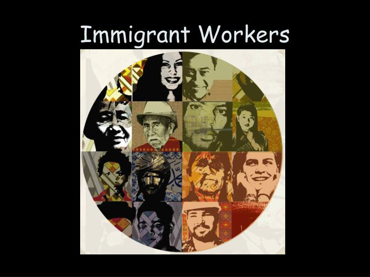Immigrant Workers