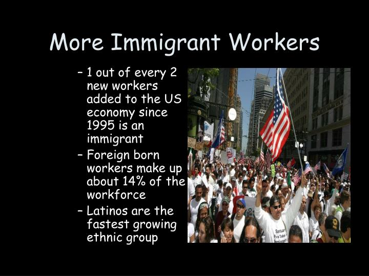 More Immigrant Workers