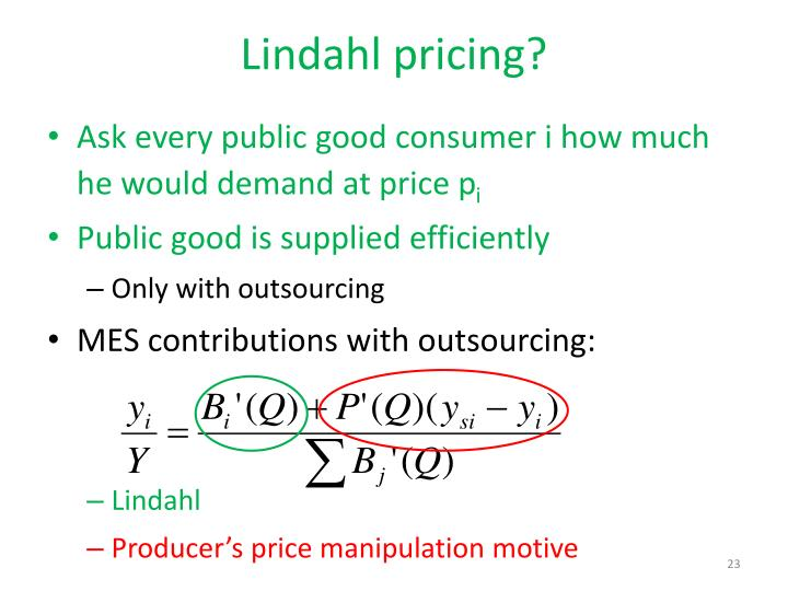 lindahl pricing and equilibrium proof 1: lindahl equilibrium ▻ intuition: ▻ private goods: individuals maximize utility  by letting marginal rates of substitutions equal the relative price since in a.