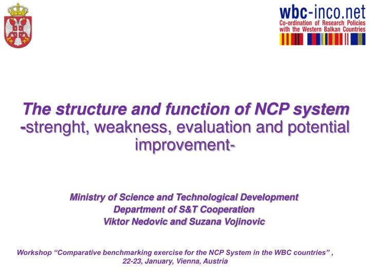 The structure and function of ncp system strenght weakness evaluation and potential improvement