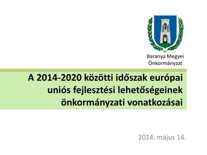 A 2014 2020 k z tti id szak eur pai uni s fejleszt si lehet s geinek nkorm nyzati vonatkoz sai
